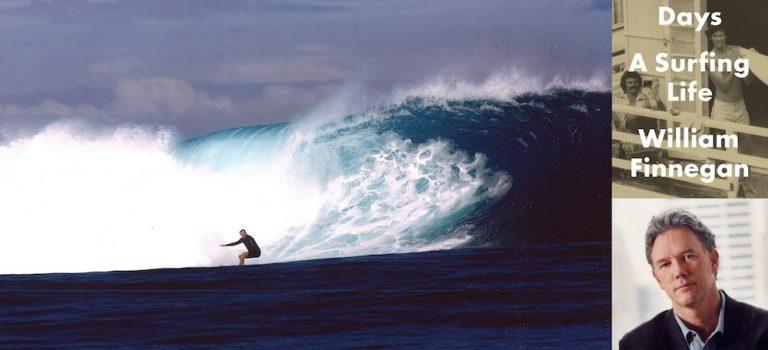 Wiliam Finnegan: Barbarian Days – A Surfing Life
